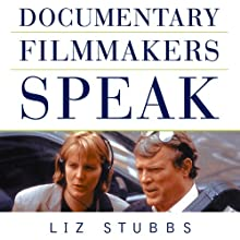 Documentary Filmmakers Speak (       UNABRIDGED) by Liz Stubbs Narrated by Terry Wilder