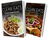 img - for Pressure Cooker Recipes and Mexican Recipes: 2 Book Combo (Clean Eats) book / textbook / text book