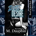 Dirty Desire Audiobook by M. Dauphin Narrated by Jack Rich