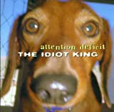 The Idiot King by Attention Deficit (2001-05-22)