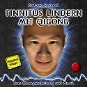 Tinnitus lindern mit Qigong: Eine Übungsanleitung mit Musik Hörbuch von Andreas Seebeck Gesprochen von: Andreas Seebeck