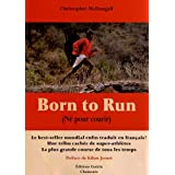 NES POUR COURIR (BORN TO RUN)par Christopher McDougall