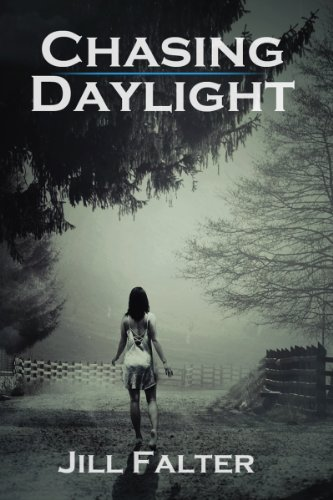 Jill Falter - Chasing Daylight: Chasing Darkness Part 2 (Chasing Darkness Series)