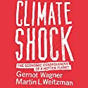 Climate Shock: The Economic Consequences of a Hotter Planet Audiobook by Gernot Wagner, Martin L. Weitzman Narrated by Grover Gardner