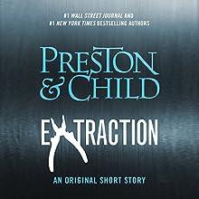 Extraction   Livre audio Auteur(s) : Douglas Preston, Lincoln Child Narrateur(s) : Rene Auberjonois