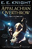 Appalachian Overthrow: A Novel of the Vampire Earth (0451414446) by Knight, E.E.