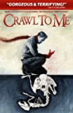 img - for Crawl to Me book / textbook / text book