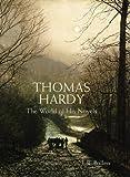 Thomas Hardy: The World of his Novels