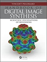 Handbook of Digital Image Synthesis: Scientific Foundations of Rendering Front Cover