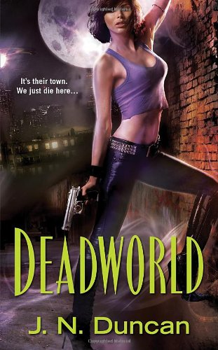 Review: Deadworld by J.N. Duncan (Deadworld #1)