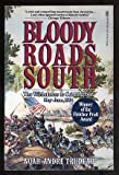 Noah Andre Trudeau Bloody Roads South: The Wilderness to Cold Harbor, May-June,1864