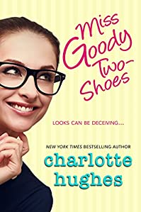 Miss Goody Two-shoes: Contemporary Romance by Charlotte Hughes ebook deal