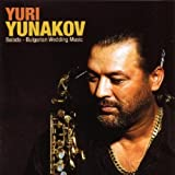 Yuri Yunakov Balada - Bulgarian Wedding Music