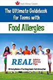 img - for The Ultimate Guidebook for Teens with Food Allergies: Real Advice, Stories and Tips by Food Allergy Canada (2016-01-30) book / textbook / text book