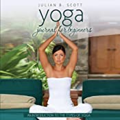 Yoga Journal for Beginners: An Introduction to the Types of Yoga | [Julian B. Scott]