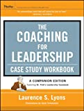 img - for The Coaching for Leadership Case Study Workbook (J-B US non-Franchise Leadership) book / textbook / text book
