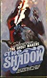 The Ghost Makers: The Shadow #5 (0553532901) by Walter B. Gibson