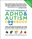 The Kid-Friendly ADHD & Autism Cookbook, Updated and Revised: The Ultimate Guide to the Gluten-Free, Casein-Free Diet by Pamela Compart (April 1 2012)