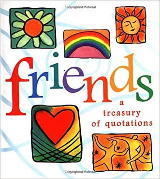 Friends: A Treasury Of Quotations (Miniature Editions)