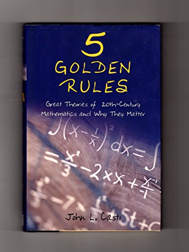 1996 First Edition: 5 Golden Rules - Great Theories of 20th-Century Mathematics and Why They Matter. 1996 First Edition, First Printing. Minimax Theorem, the Brouwer Fixed-Point Theorem, Morse's Theorem, Halting Theorem, Simplex Method PDF