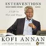 Interventions: A Life in War and Peace | Kofi Annan,Nader Mousavizadeh