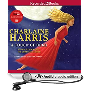 A Touch of Dead: Sookie Stackhouse: The Complete Stories (Unabridged)