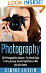 Photography: DSLR Photography for Beg...