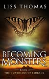 Becoming Monsters (The Guardians of Esurack Book 2)