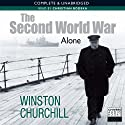 The Second World War: Alone (       UNABRIDGED) by Winston Churchill Narrated by Christian Rodska