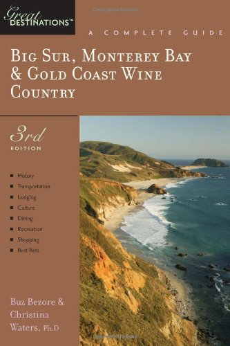 Explorer's Guide's: Big Sur, Monterey Bay & Gold Coast Wine Country (Explorer's Great Destinations)