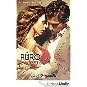 Puro �xtase a 2: Sexy, Rom�ntico, Intenso (Trilogia Puro �xtase) (Portuguese Edition)