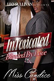 Intoxicated: Blinded By Love