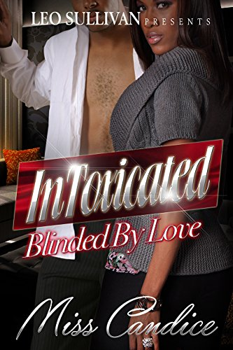 Free Kindle Book : Intoxicated: Blinded By Love