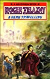 A Dark Travelling (0099609703) by Zelazny, Roger