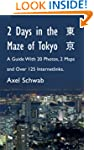 2 Days in the Maze of Tokyo - A Guide...