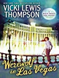 Vicki Lewis Thompson Werewolf in Las Vegas (Wild about You)