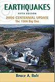 Earthquakes: 2006 Centennial Update