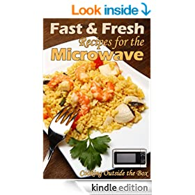 Cooking Outside the Box: Fast & Fresh Recipes for the Microwave