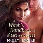 A Witch's Handbook of Kisses and Curses: Half Moon Hollow, Book 2 | Molly Harper