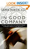 In Good Company: The Fast Track from the Corporate World to Poverty, Chastity, and Obedience