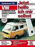 VW-Campingbus selbstgebaut: Typ 2  /  Reprint der 4. Auflage 2008 (Jetzt helfe ich mir selbst)
