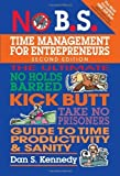 img - for No B.S. Time Management for Entrepreneurs by Kennedy, Dan S (2013) Paperback book / textbook / text book