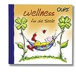 Wellness fur die Seele: Oups Minibuch