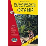 The New Golden Door to Retirement and Living in Costa Rica 14th Edition ~ Christopher Howard