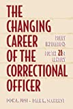 img - for The Changing Career of the Correctional Officer: Policy Implications for the 21st Century book / textbook / text book