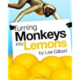 Turning Monkeys Into Lemonsby Lee Gilbert