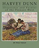 img - for Harvey Dunn: Illustrator and Painter of the Pioneer West book / textbook / text book