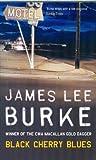 BLACK CHERRY BLUES. James Lee. Burke