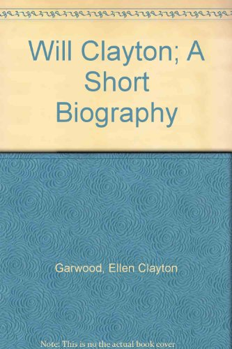 Will Clayton; A Short Biography (Will Clayton compare prices)