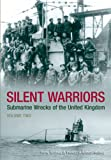 img - for Silent Warriors: Submarine Wrecks of the United Kingdom: Volume Two book / textbook / text book
